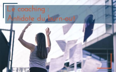 Le coaching : l'antidote au burn-out