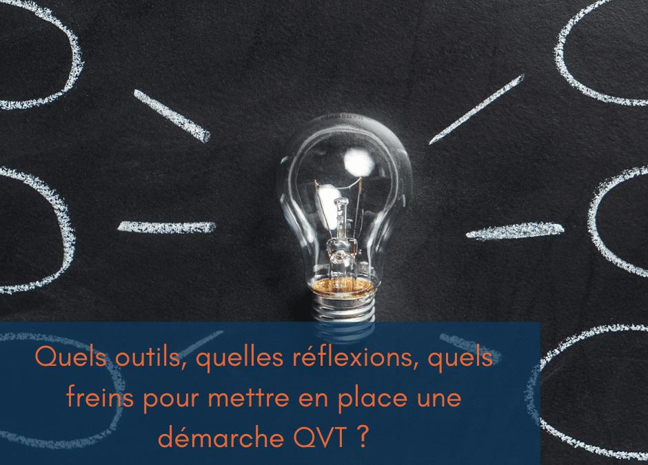 Quels outils, quelles réflexions, quels freins pour mettre en place une démarche QVT ?