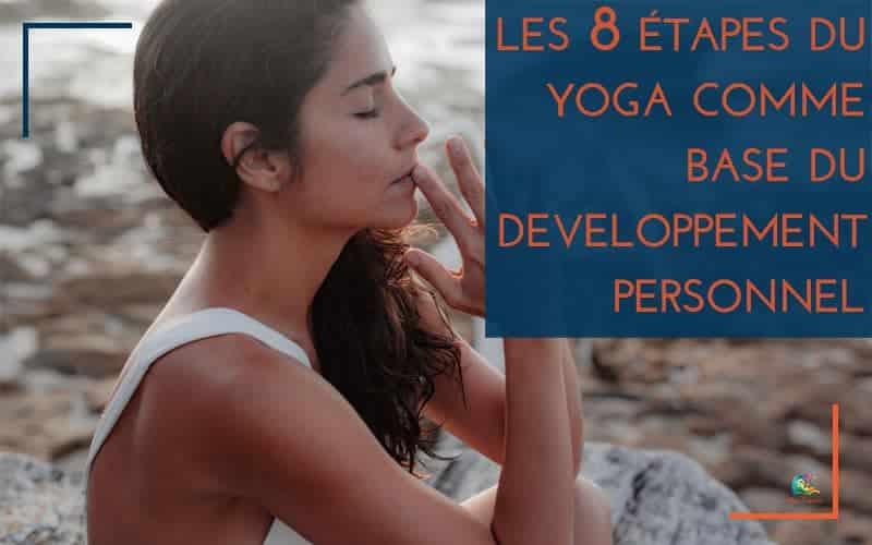 Les 8 étapes du yoga comme base du développement personnel